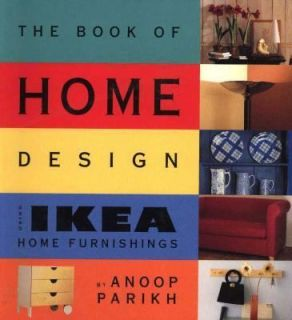 Ikea Book of Home Design Using IKEA Home Furnishings by Annop Parikh