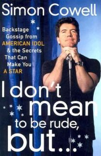 Dont Mean to Be Rude, But Backstage Gossip from American Idol