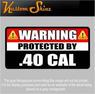 40 Cal Warning Sticker Firearm Gun 40 Caliber Handgun Vinyl Decal WS3