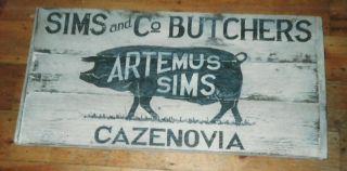 Pig Butcher Artemus Sims Cazenovia NY Sign Primitive Wooden Sign C