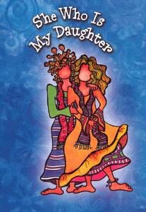 Mother Birthday Greeting Card She Who Is My Daughter