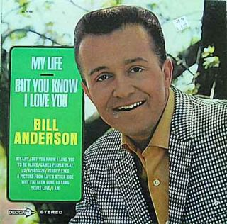 Bill Anderson My Life But You Know I Love You Decca