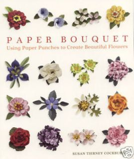 Floral Punch Art Book Paper Bouquet Susan Cockburn New