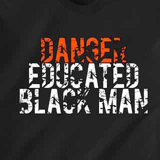 Danger Educated Black Man Race USA Retro Funny T Shirt