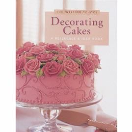 NEW! THE WILTON SCHOOL DECORATING CAKES REFERENCE & IDEA BOOK
