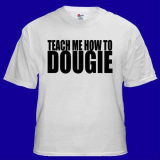 Teach Me How to Dougie Rap Hip Hop T Shirt s M L XL