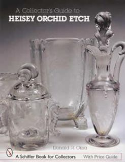 Heisey Glass Orchid Etch ID Price Guide 507 Pattern