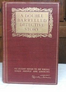 DOUBLE BARRELLED DETECTIVE STORY 1902 1ST ED 1ST PRT TWAIN VG