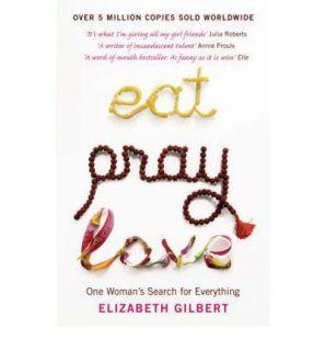 Eat Pray Love by Elizabeth Gilbert Brand New Book