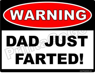 Dad Just Farted Warning Sign Joke Funny Gag Gift Stench Cut The Cheese