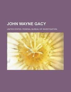 John Wayne Gacy New by United States Federal Bureau Of 1234445395