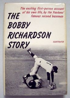 SIGNED The Bobby Richardson Story By Bobby Richardson 1965 Hardcover