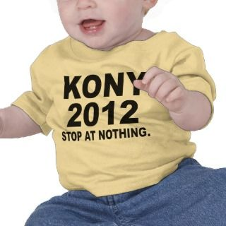 Stop Joseph Kony 2012, Stop at Nothing, Political T shirt