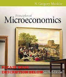 Principles of Microeconomics 6E by N Gregory Mankiw 6th