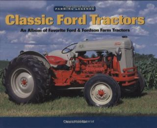 Classic Ford Tractors Fordson Farm Implement History H