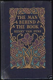 The Man Behind The Book Henry Van Syke 1st 1929 Essays