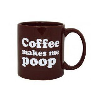 Giant Coffee Makes Me Poop ~ Funny Coffee Mug/Cup ~ 22oz ~ Dark Brown