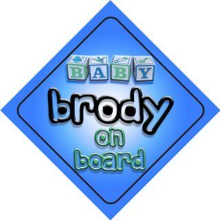 Baby Boy Brody on board novelty car sign gift / present