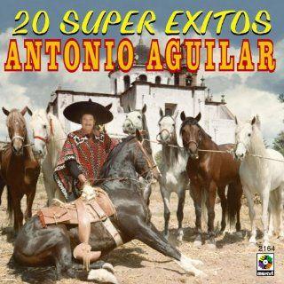 20 Super Exitos   Antonio Aguilar Antonio Aguilar