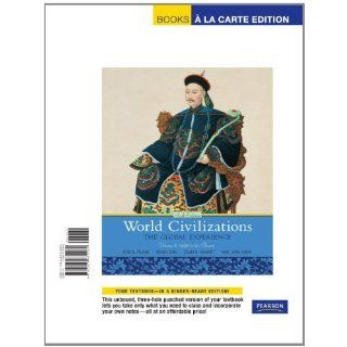 World Civilizations The Global Experience, Volume 2, Books a la Carte