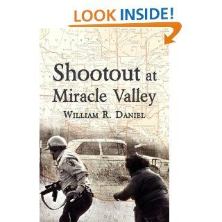 Shootout at Miracle Valley William R. Daniel 9781604941524