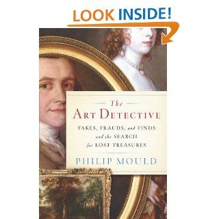 The Art Detective Fakes, Frauds, and Finds and the Search