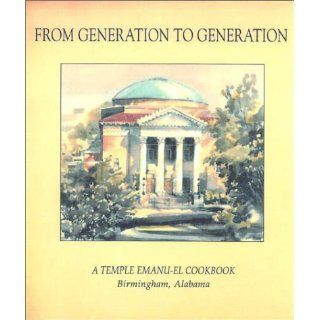 From Generation To Generation: A Temple Emanu El Cookbook
