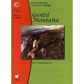 Gentil Montana Works for Guitar, Vol. 3 Suite Colombiana