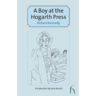 Boy at the Hogarth Press (Modern Voices): Richard Kennedy, John
