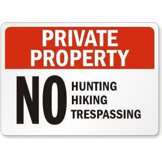 Private Property: No Hunting Hiking Trespassing Sign, 30