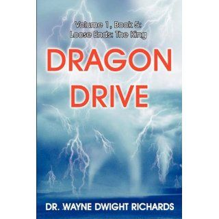 Dragon Drive Volume 1, Book 5 Loose Ends The King Richard Ransdell
