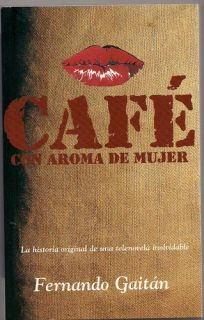 Cafe Con Aroma De Mujer (Spanish Edition) Fernando Gaitan