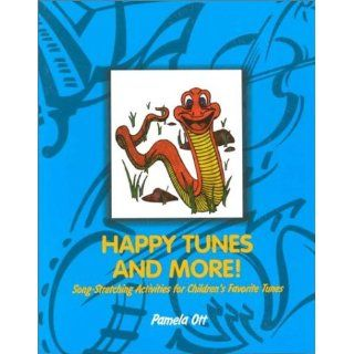 Happy Tunes and More!: Song Stretching Activities for Childrens
