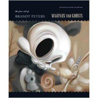 Martyrs and Ghosts (The fine art of Kathie Olivas and Brandt Peters