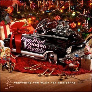 Everything You Want for Christmas Big Bad Voodoo Daddy