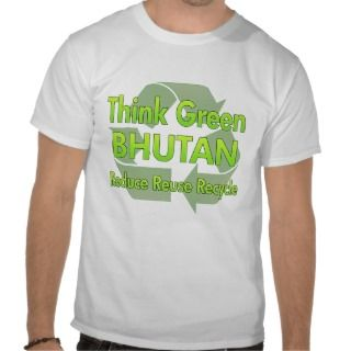 Think Green Bhutan T shirts