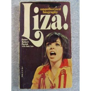 Liza! An Unauthorized Biography: James Robert Parish: