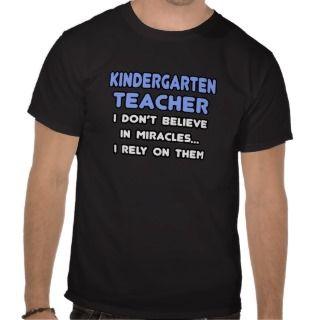 Miracles and Kindergarten Teacher Shirts