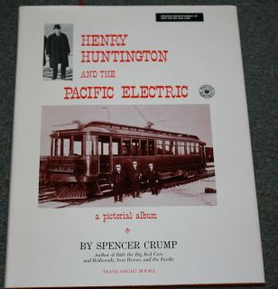 Henry Huntington PACIFIC ELECTRIC RAILWAY PE photo BOOK BIG RED CARS