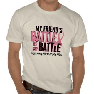 Breast Cancer My BATTLE TOO 1 Friend Tshirts