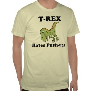 Rex Hates Push ups Tees