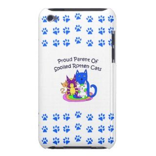 Proud Parent Of Spoiled Rotten Cats iPod Touch Covers