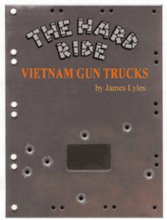 Hard Ride Vietnam Gun Trucks by James Lyles Guntruck Pin 1st Log Patch