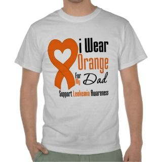Leukemia I Wear Orange Ribbon For My Dad T shirt