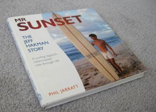 Mr Sunset The Jeff Hakman Story by Phil Jarratt 1997 Hardcover