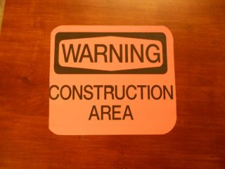 Warning Construction Area Vinyl Sign REDUCED 7 75 x 7 Inches