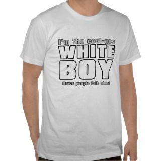 Cool Ass White Boy Tee Shirts
