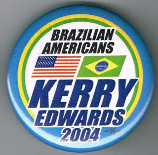 2 1 4 2004 BRAZILLIAN AMERICANS FOR JOHN KERRY PIN PINBACK BUTTON C228