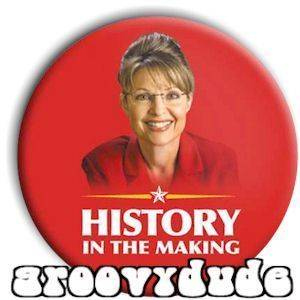 History Sarah Palin 2008 John McCain Political Campaign Pin Button Pinback Badge