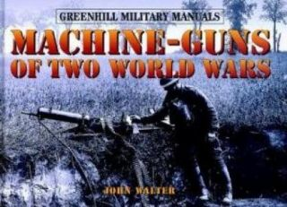Machine Guns of Two World Wars WWI WWII New Hardcover